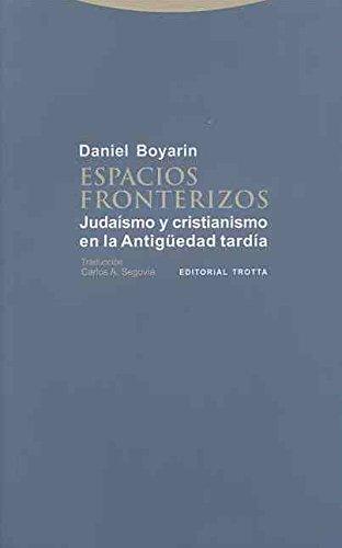 9788498794335: Espacios fronterizos: judaísmo y cristianismo en la Antigüedad tardía