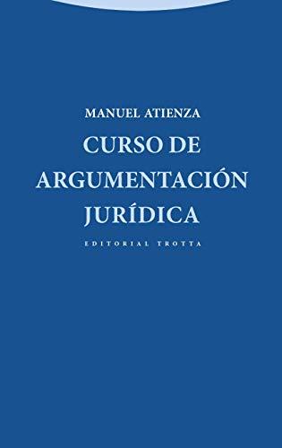9788498794366: Curso de argumentación jurídica