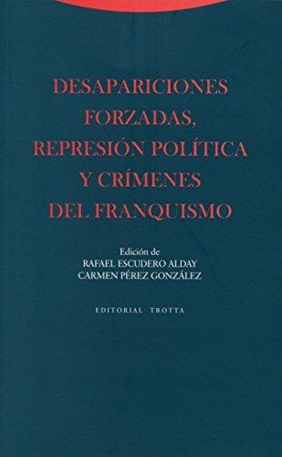 9788498794564: Desapariciones Forzadas, Represión Política Y Crímenes Del Franquismo (Estructuras y Procesos. Ciencias Sociales)