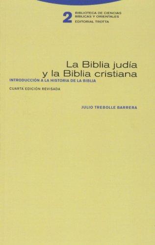 La Biblia jud?a y la Biblia cristiana: Julio Trebolle