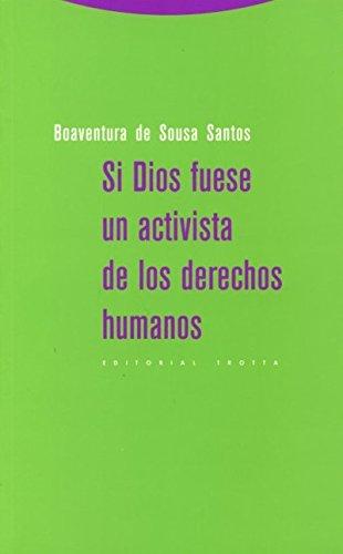 Si Dios fuese un activista de los derechos humanos: Boaventura de Sousa Santos