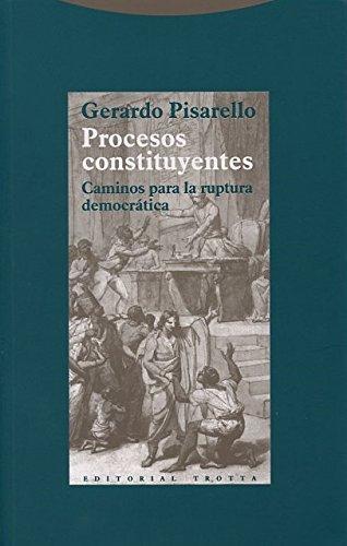 9788498794854: Procesos Constituyentes. Caminos Para La Ruptura Democrática (Estructuras y Procesos. Derecho)