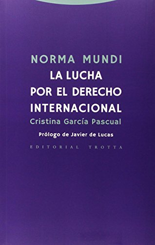 NORMA MUNDI: LA LUCHA POR EL DERECHO INTERNACIONAL: CRISTINA GARCIA PASCUAL