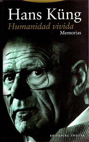 Humanidad vivida: memorias: Küng, Hans