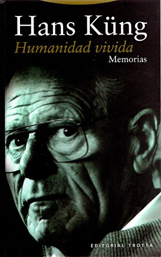 Humanidad vivida: memorias: K�ng, Hans