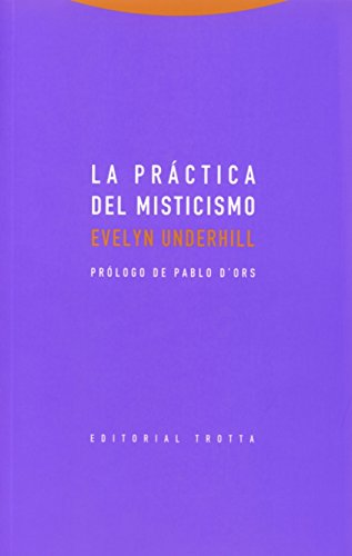 LA PRÁCTICA DEL MISTICISMO: UNDERHILL, EVELYN