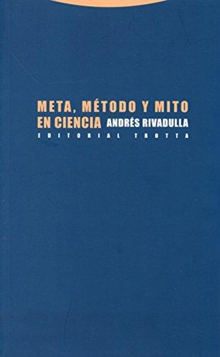 Meta, método y mito en ciencia (Paperback): Andre Rivadulla