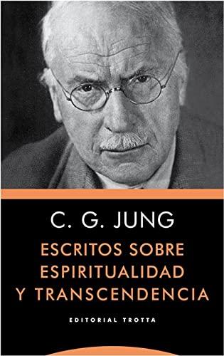 Escritos sobre espiritualidad y trascendencia: Jung, Carl Gustav