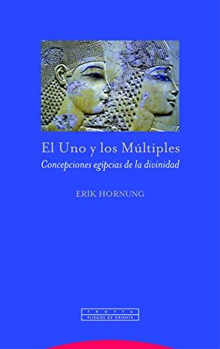 9788498796636: Uno y Los Multiples: Concepciones egipcias de la divinidad (Pliegos de Oriente)