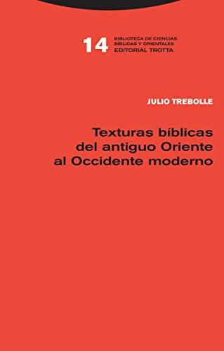 TEXTURAS BÍBLICAS DEL ANTIGUO ORIENTE AL OCCIDENTE: TREBOLLE, JULIO
