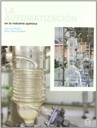 9788498803983: La Automatizacin En La Ingeniera Qumica (Spanish Edition)