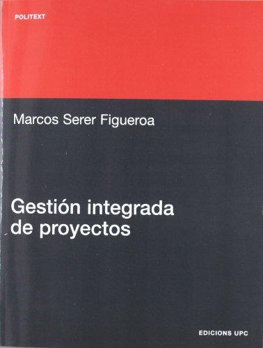 9788498804300: Gestión integrada de proyectos (Politext)