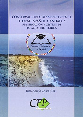 9788498827101: Conservación y Desarrollo en el litoral español y andaluz: planificación y gestión de Espacios Protegidos. Colección Universidad en Español (Colección 617)