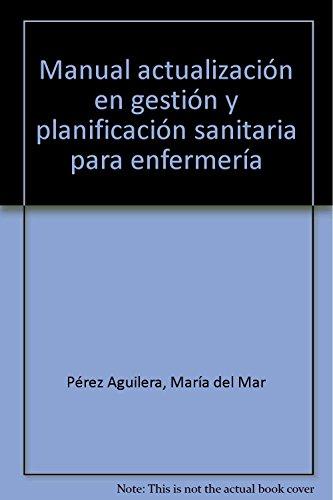 9788498828603: Manual Actualización en Gestión y Planificación Sanitaria para Enfermería. Colección Formación Continuada (Colección 1176)