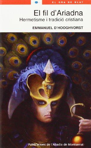 9788498830088: El fil d'Ariadna: Hermetisme i tradició cristiana (El Gra de Blat)
