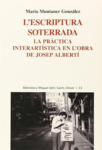 9788498831283: L'escriptura soterrada: La pràctica interartística en l'obra de Josep Albertí