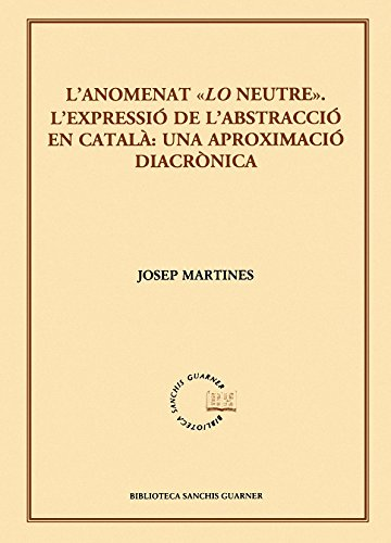"""L'anomenat """"Lo neutre"""". L'expressió de l'abstracció en: Martines Peres, Josep"""