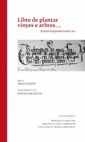 9788498834666: Libre de plantar vinyes e arbres: Tractat d'agricultura del s. XV (Scripta)