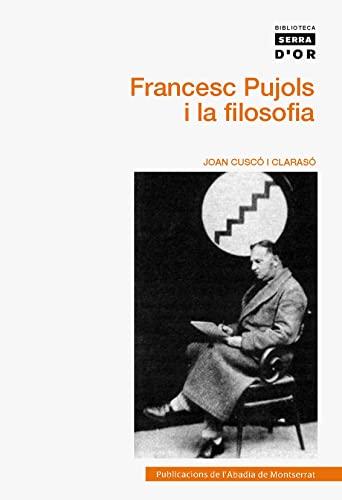 9788498835472: Francesc Pujols i la filosofia (Biblioteca Serra d'Or)