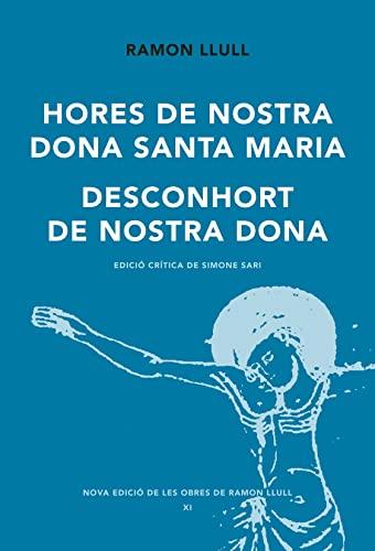 9788498835632: Hores De Nostra Dona De Santa Maria (Nova Edició de les Obres de Ramon Llull)