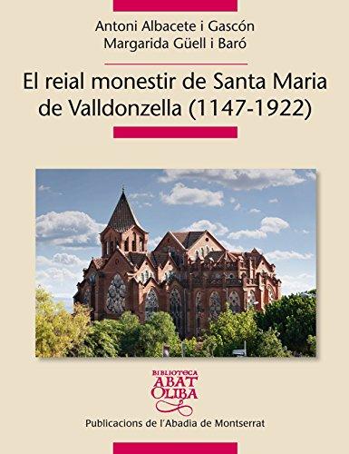 9788498835694: El Reial Monestir De Santa Maria De Valldonzella. 1147-1922 (Biblioteca Abat Oliba)