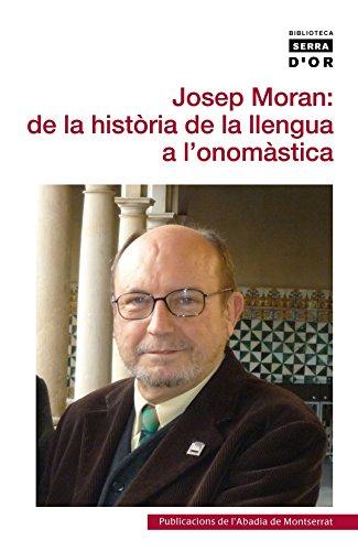 9788498835748: Josep Moran De La Història De La Llengua A L'Onomàstica (Biblioteca Serra d'Or)