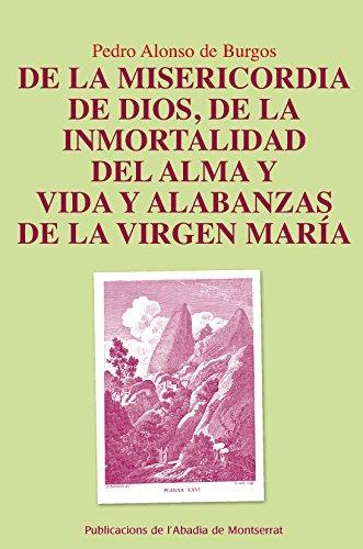 9788498836332: De La Misericordia De Dios, De La Inmortalidad Del Alma Y Vida Y Alabanzas De La Virgen María (Scripta et Documenta)