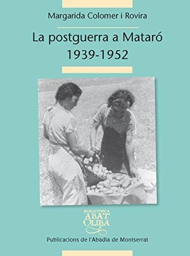 9788498836530: La Postguerra A Mataró. 1939-1952 (Biblioteca Abat Oliba)
