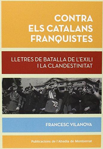 Contra els catalans franquistes. Lletres de batalla: Vilanova i Vila-Abadal,