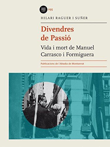 9788498837506: Divendres De Passió. Vida I Mort De Manuel Carrasco I Formiguera (Biblioteca Abat Oliba)