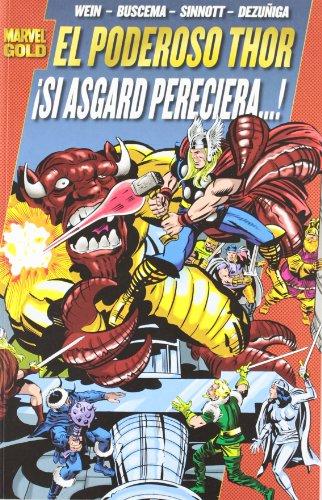 9788498856200: El Poderoso Thor, ¡ Si Asgard pereciera!