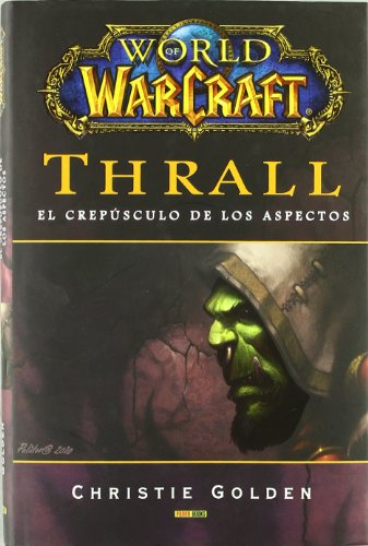 9788498857221: World of Warcraft. Thrall: el Crepusculo de los Aspectos