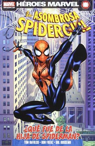 9788498858945: La asombrosa Spidergirl: ¿que fue de la hija de Spiderman? 01