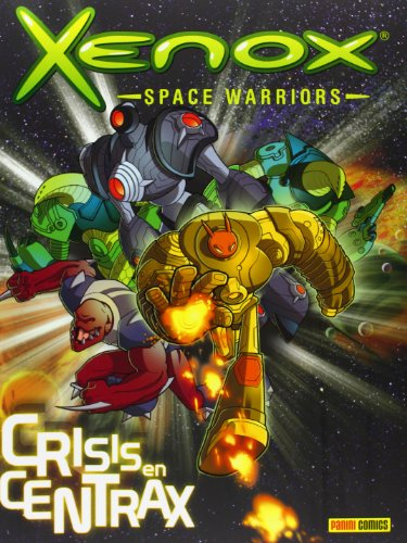 9788498859096: Xenox Space Warriors 01: Crisis en Centrax