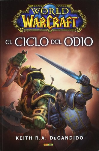 EL CICLO DEL ODIO. WORLD OF WARCRAFT (8498859883) by KEITH R. A. DECANDIDO