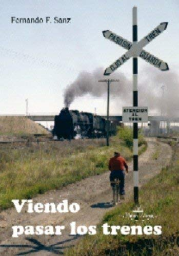 9788498860665: Viendo pasar los trenes