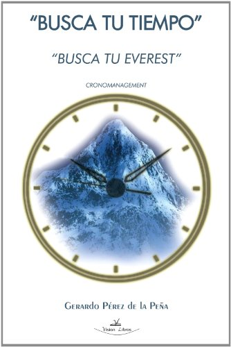 9788498863222: Busca Tu Tiempo. Busca Tu Everest (Spanish Edition)