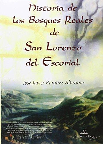 9788498866940: Historia De Los Bosques Reales De San Lorenzo Del Escorial