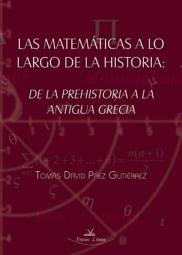9788498867442: Las Matematicas a lo Largo de la Historia: De la Prehistoria a la Antigua Grecia