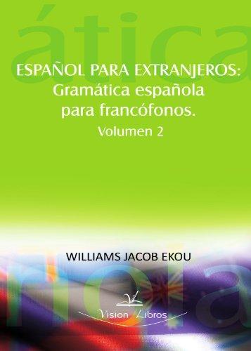 9788498867718: Español para Extranjeros: Gramatica Española Para Francofonos (French Edition)