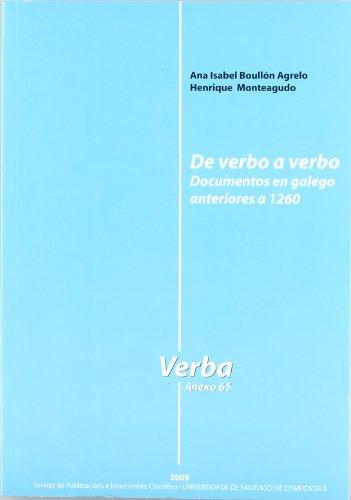 65.De Verbo A Verbo. Documentos En Galego Anteriores: Boullon Agrelo, Ana Isabel/Monteagudo, Hen
