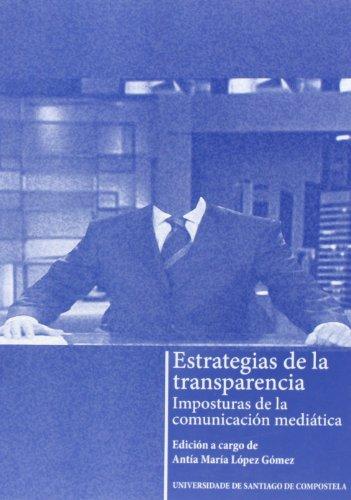 9788498872712: ESTRATEGIAS DE LA TRANSPARENCIA