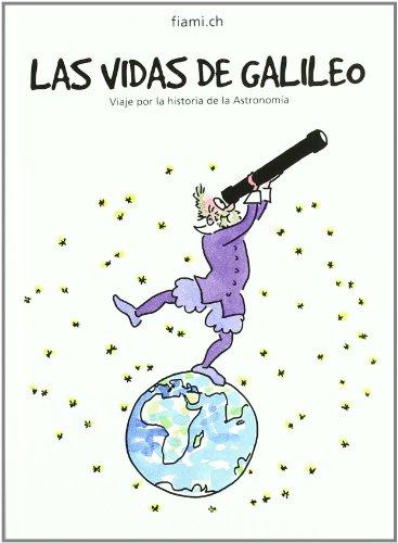 9788498872767: Op/290-Las Vidas de Galileo Viaje Por La Historia de La Astronomia