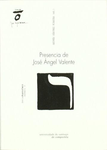 PRESENCIA DE JOSE ANGEL VALENTE: ANDRES SANCHEZ ROBAY