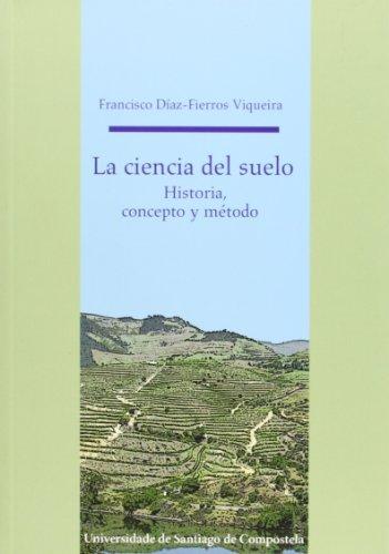 9788498877144: La ciencia del suelo : historia, concepto y método