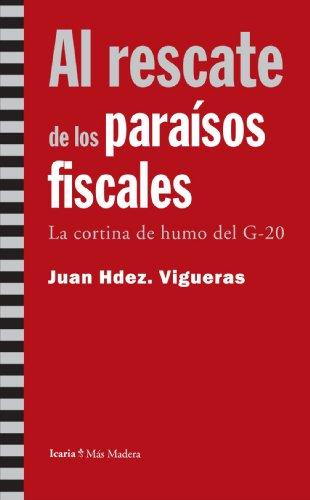 9788498880991: Al rescate de los paraisos fiscales: LA CORTINA DE HUMO DEL G-20 (Spanish Edition)