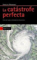 9788498881127: La catastrofe perfecta / The Perfect Catastrophe: Crisis del siglo y refundacion del porvenir / Century Crisis and Refounding the Future (Antrazyt) (Spanish Edition)