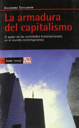 9788498881448: La armadura del capitalismo: El poder de las sociedades transnacionales en el mundo contemporàneo