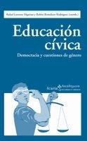 EDUCACION CIVICA: Democracia y cuestiones de género: Rafael Lorenzo Alquézar, Rubén ...