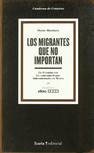 9788498882162: Migrantes que no importan, Los